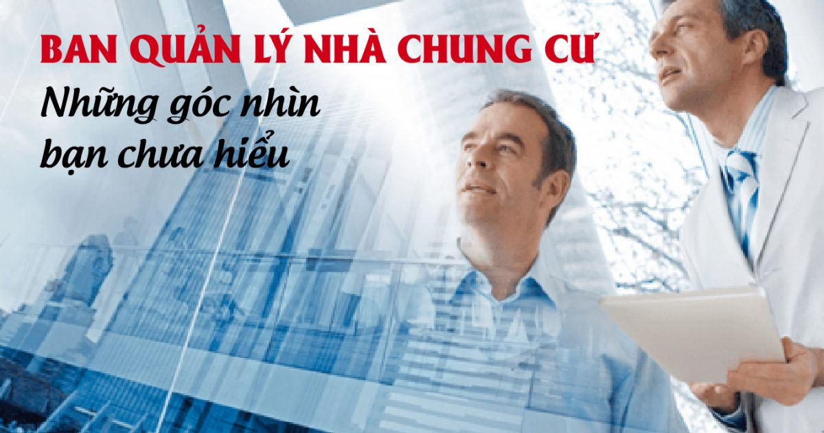 Quản lý vận hành nhà chung cư : Những khó khăn và cách giải quyết tối ưu cho doanh nghiệp