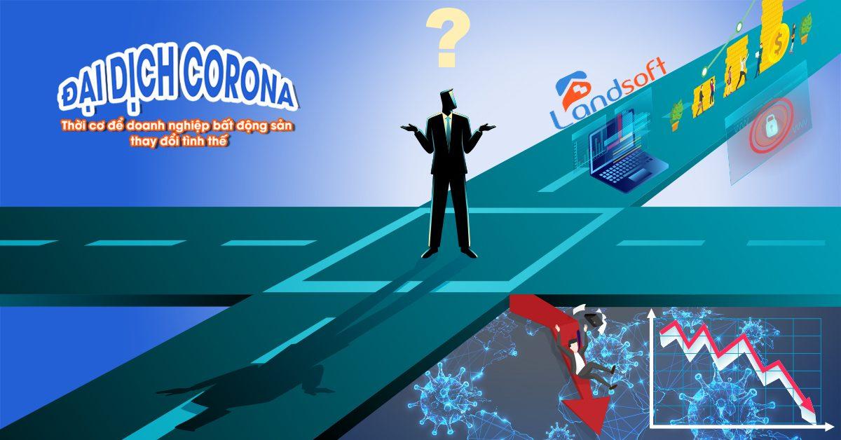 Đại dịch Corona - Thời cơ để doanh nghiệp bất động sản thay đổi tình thế