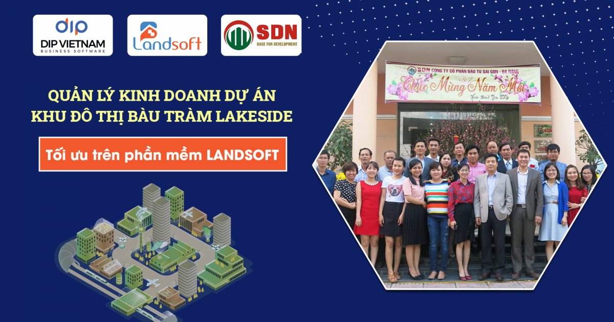 Địa ốc Sài Gòn – Đà Nẵng thắt chặt quản lý chi nhánh và dự án trên phần mềm Landsoft